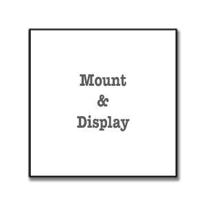 Mount & Display